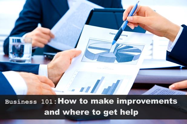 Business 101: How to make improvements and where to get help