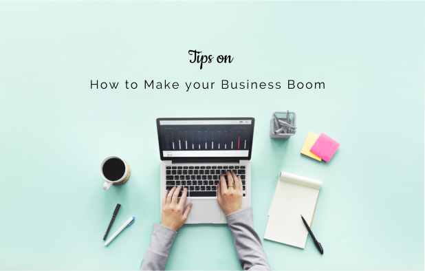 Tips on How to Make your Business Boom