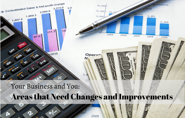 Your business and you: Areas that need changes and improvements
