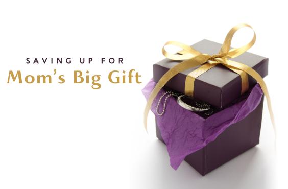 Saving Up for Mom's Big Gift