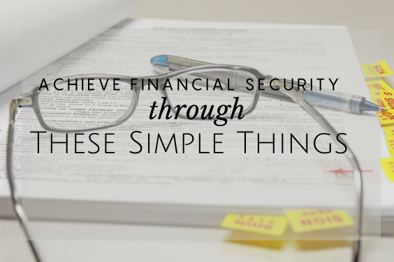 Achieve Financial Security through These Simple Things